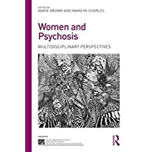 Women and Psychosis: Social, psychological, and lived perspectives