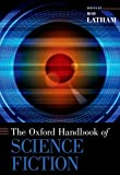 The Oxford Handbook of Science Fiction, , 0199838844