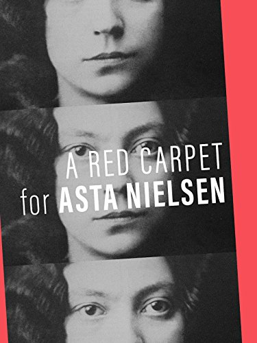 A Red Carpet For Asta Nielson -