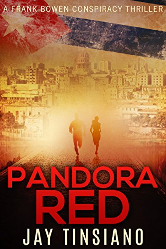 Pandora Red (A Frank Bowen conspiracy thriller Book 2) by [Tinsiano, Jay]