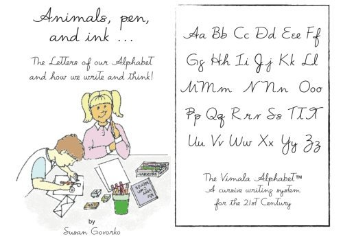 By Susan Govorko Animals, pen, and ink: The Letters of our Alphabet and how we write and think! [Paperback]