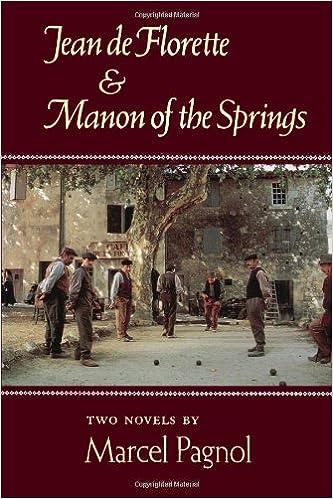 Jean De Florette Manon Of The Springs Two Novels By Marcel Pagnol