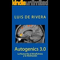 Autogenics 3.0: La Nueva Via al Mindfulness y la Meditación