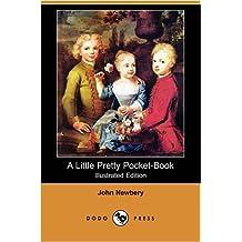 A Little Pretty Pocket-Book (Illustrated Edition) (Dodo Press)