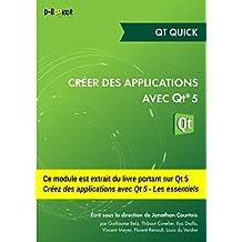 Créer des applications avec Qt 5 - Qt Quick: MODULE EXTRAIT DU LIVRE Créer des applications avec Qt 5 - Les essentiels (French Edition)
