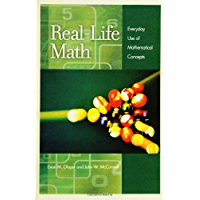 Real-Life Math: Everyday Use of Mathematical Concepts: A Reference Guide