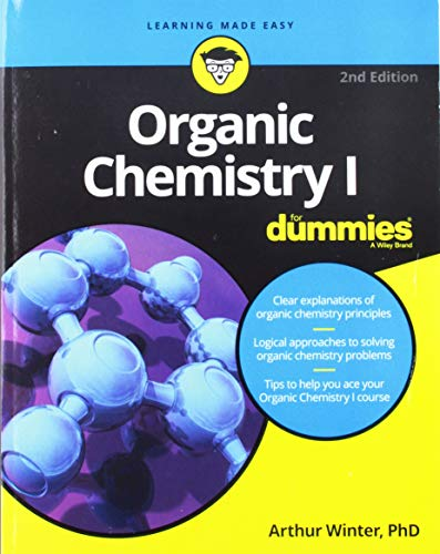 Organic Chemistry I For Dummies (For Dummies (Lifestyle)) (Organic Chemistry As A Second Language First Semester)