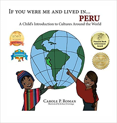 If You Were Me and Lived In... Peru: A Child's Introduction to Cultures Around the World (If You Were Me and Lived In... Cultural)