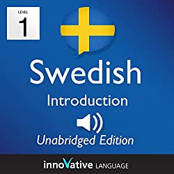 Learn Swedish - Level 1 Introduction to Swedish, Volume 1: Lessons 1-25