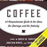 Coffee: A Comprehensive Guide to the Bean, the