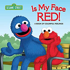 Is My Face Red! (Sesame Street): A Book of Colorful Feelings (Sesame Street Board Books)