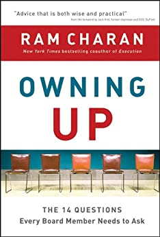 Owning Up: The 14 Questions Every Board Member Needs to Ask by [Charan, Ram]
