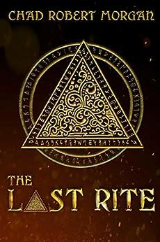 The Last Rite by [Morgan, Chad]