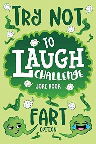 ba30bb62 Try Not to Laugh Challenge Joke Book Fart Edition: Funny Farting Knock  Knock Jokes,