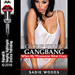 Group Study Gangbang: When My Threesome Went Crazy | Sadie Woods