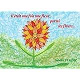 Il etait une fois une fleur, parmi les fleurs.: Le respect
