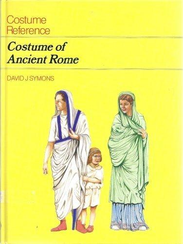 Ancient Roman Costume History (Costume of Ancient Rome (Costume of the Ancient World))