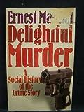 Delightful Murder, Ernest Mandel, 0816614644