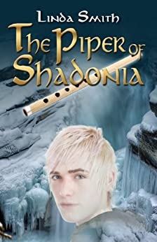 The Piper of Shadonia by [Smith, Linda]