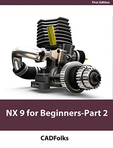 NX 9 for Beginners - Part 2 (Extrude and Revolve Features, Placed Features, and Patterned Geometry) Pdf
