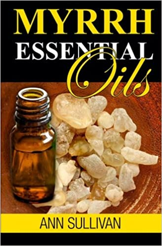 Myrrh Essential Oil: Benefits, Properties, Applications, Studies & Recipes