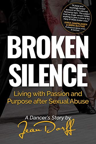 Broken Silence : Living With Passion And Purpose After Sexual Abuse, A Dancer's Story by Jean Dorff ebook deal