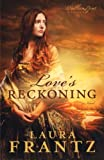 Love's Reckoning, Laura Frantz, 0800720415