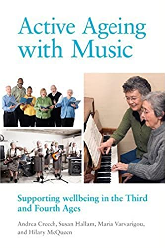 Book Active Ageing with Music: Supporting wellbeing in the Third and Fourth Ages by Andrea Creech (2014-06-23)