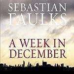 A Week in December | Sebastian Faulks