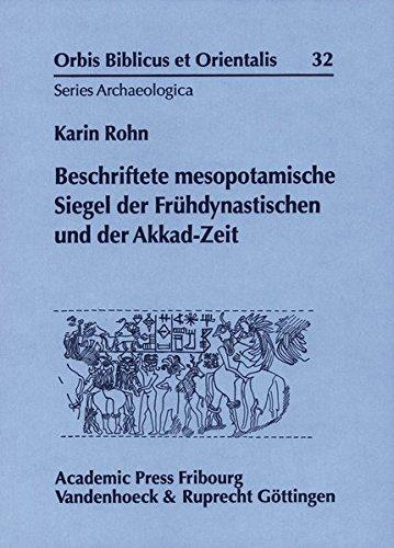 Beschriftete mesopotamische Siegel der Fruhdynastischen und der Akkad-Zeit (Orbis Biblicus et Orientalis. Series Archaeologica)
