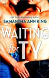 Waiting for Ty (Lovers and Friends Book 2)