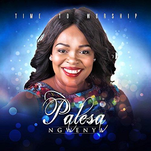 Palesa Ngwenya - Time to Worship 2017