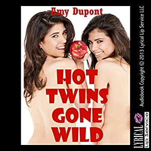 Hot Twins Gone Wild Audiobook