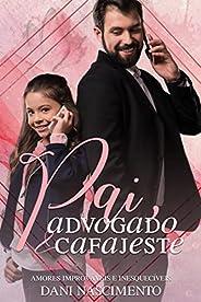 Pai, Advogado & Cafajeste: (Amores Improváveis e Inesquecív