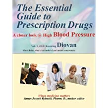 The Essential Guide to Prescription Drugs, A closer look at high blood pressure, knowing Diovan