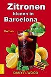 Zitronen klonen in Barcelona (Trauben rauben in Kapstadt) (Früchte-Trilogie)