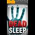 Dead Sleep (Dead Sleep Trilogy Book 1)