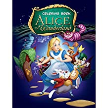 Alice in Wonderland Coloring Book: Coloring Book for Kids and Adults, Activity Book, Great Starter Book for Children