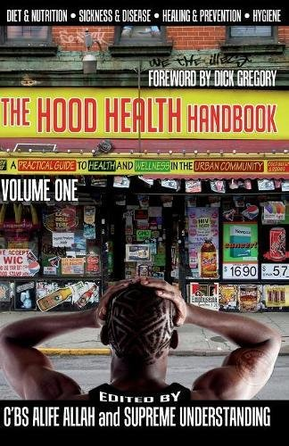 The Hood Health Handbook: A Practical Guide to Health and Wellness in the Urban Community (Volume One)