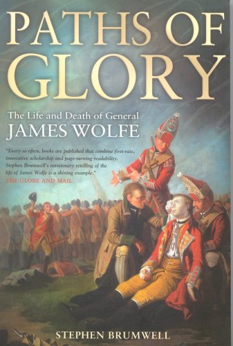 Paths Of Glory  The Life And Death Of General James Wolfe