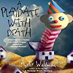 A Playdate with Death: Mommy-Track Mystery, Book 3 | Ayelet Waldman