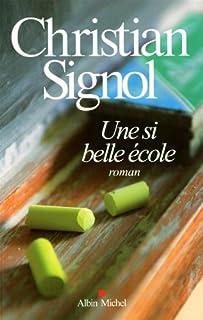 Une si belle école : roman, Signol, Christian