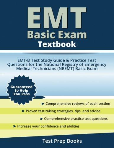 EMT Basic Exam Textbook: EMT-B Test Study Guide Book & Practice Test Questions for the National Registry of Emergency Medical Technicians (NREMT) Basic Exam