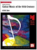 Guitar Music of the 16th Century, Keith Calmes, 0786603127
