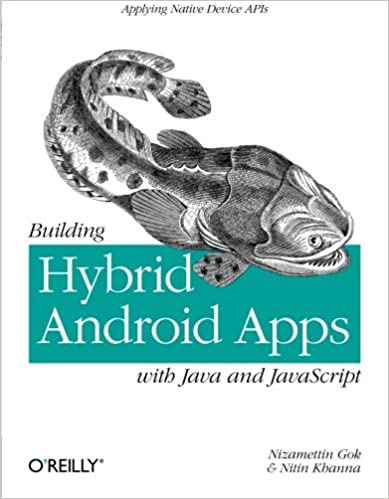 Book Building Hybrid Android Apps with Java and JavaScript: Applying Native Device APIs (Japplying Native Device Apis)
