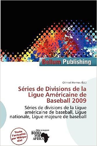 Livre gratuits en ligne S Ries de Divisions de La Ligue Am Ricaine de Baseball 2009 pdf, epub