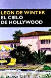 El Cielo de Hollywod, Leon De Winter and Leon de Winter, 8477651647