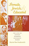 img - for Female, Jewish, and Educated: The Lives of Central European University Women (Modern Jewish Experience) book / textbook / text book