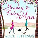 Monday to Friday Man | Alice Peterson