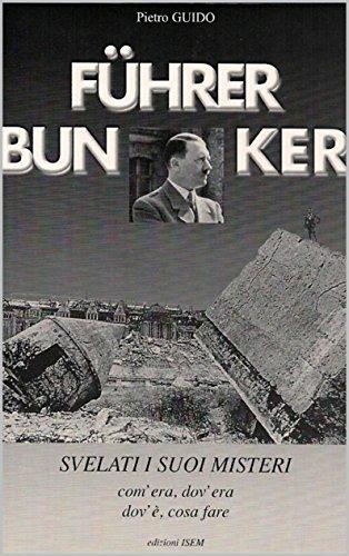 PIETRO GUIDO FUHRER BUNKER FUHRERBUNKER Svelati i suoi misteri Com'era dov'era dov'è cosa fare LA STORIA DE PDF